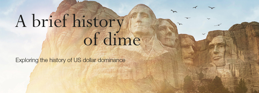 Exploring the history of US dollar dominance